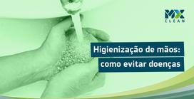 Higienização das mãos: como evitar doenças
