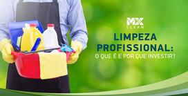 Limpeza profissional: o que é e por que investir?