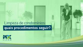 Como alcançar a melhor limpeza de condomínios?