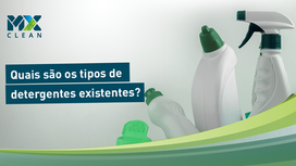 Quais são os tipos de detergentes existentes?