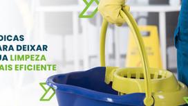 5 dicas para deixar a sua limpeza mais eficiente