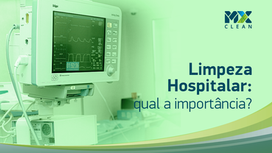 Limpeza hospitalar: qual a sua importância?