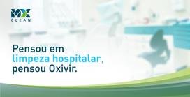 Pensou em limpeza hospitalar, pensou Oxivir