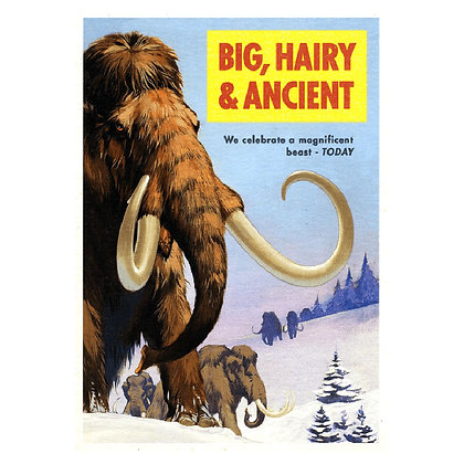 Big, Hairy & Ancient