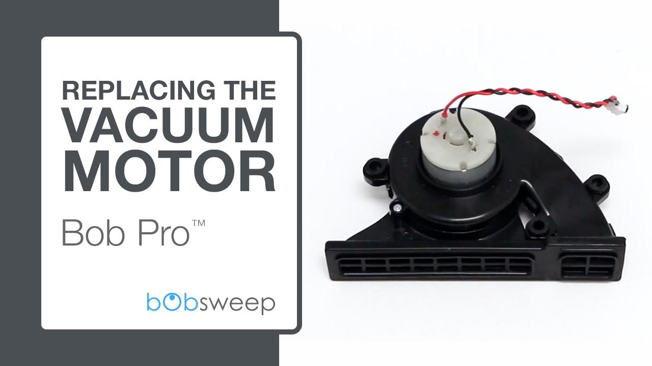 Replace the Vacuum Motor