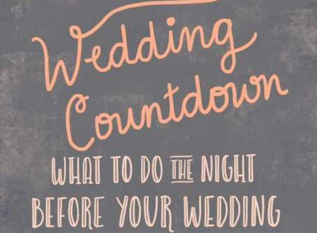 "Handy ""to do"" tips for the night before your Wedding"