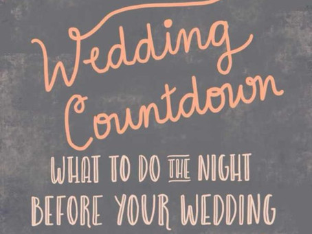 """Handy """"to do"""" tips for the night before your Wedding"""