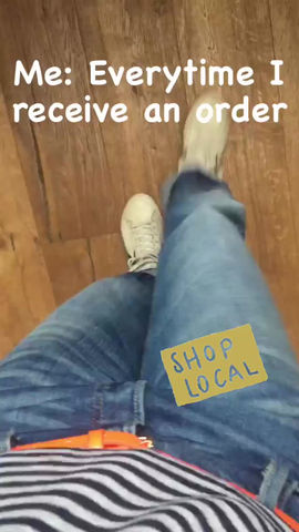 Shop local and someone does a little happy dance!