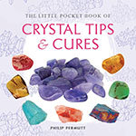 Little Pocket Book of Crystal Tips & Cures