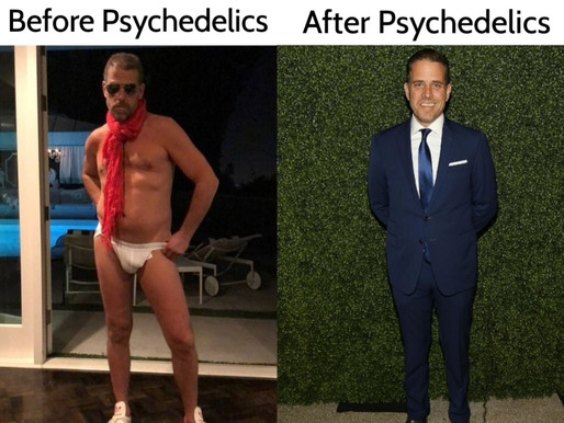 HUNTER BIDEN BENEFITED FROM PSYCHEDELICS