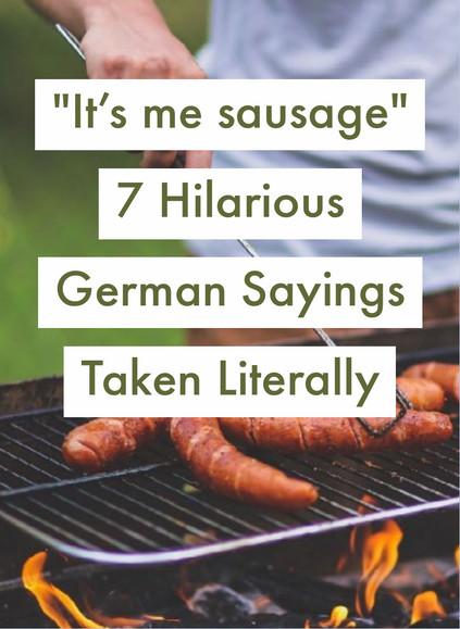 """""""It's me sausage"""" - 7 Hilarious German Sayings Taken Literally"""
