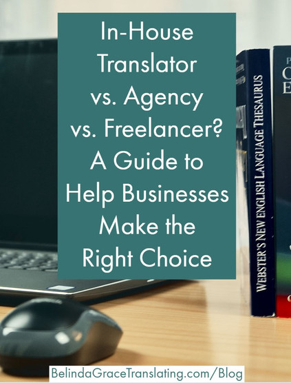 In-House Translator vs. Agency vs. Freelancer? A Guide to Help Businesses Make the Right Choice