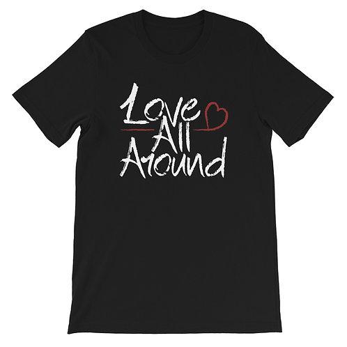 LOVE ALL AROUND T-Shirt