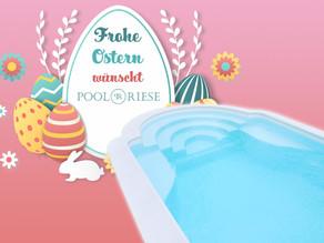 Frohe Ostern wünscht Poolriese!