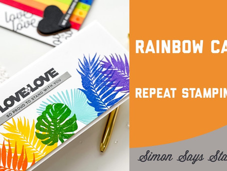 Simon Says Stamp - Repeat Stamping Rainbow Cards