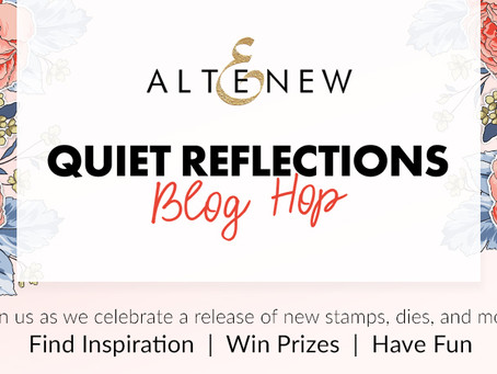 Altenew Quiet Reflections Stamps/Dies/Stencils/Inks/Embossing Folders Collection Release Blog Hop
