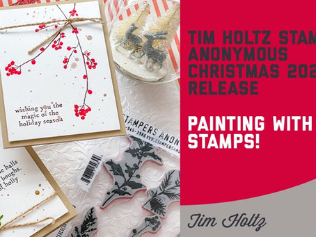 Tim Holtz - Stamper's Anonymous Christmas 2021 Release, Painting with Stamps