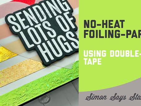 Simon Says Stamp - No Heat Foiling, Part 2
