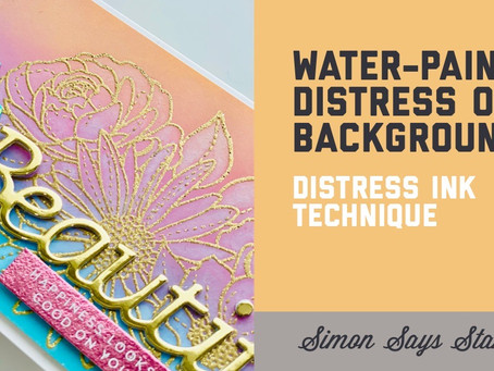 Simon Says Stamp - Water-Painted Distress Oxide Backgrounds