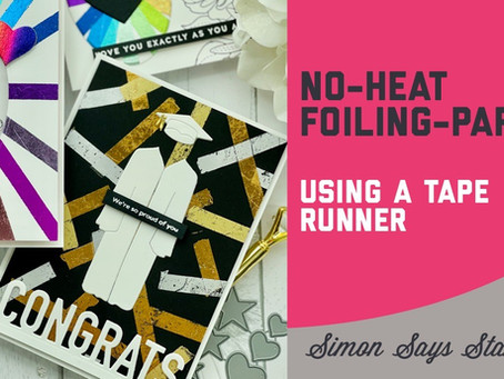 Simon Says Stamp - No Heat Foiling, Part 1
