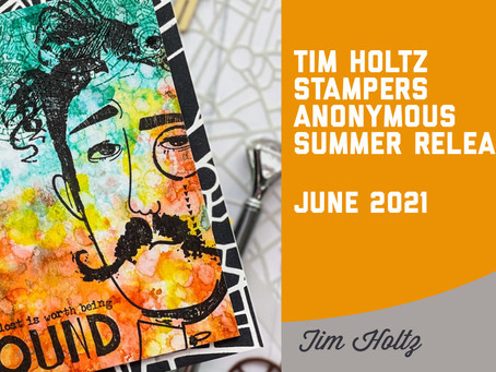 Tim Holtz - Stampers Anonymous June 2021 Release