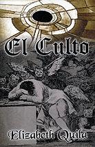 El culto by Elizabeth Quila