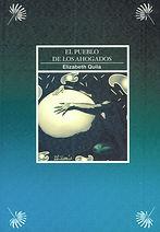 El pueblo de los ahogados by Elizabeth Quila