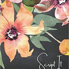 Script It: A 90-Day Spiritual Law of Attraction Scripting Technique: Manifestation and Life Goal Notebook Journal