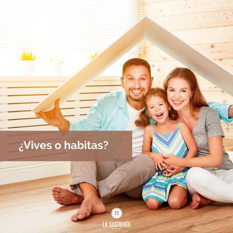 ¿Vives o habitas?