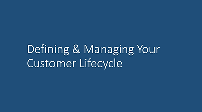 Defining & Managing Your Customer Lifecy