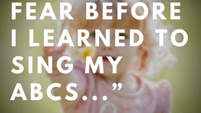 I learned fear before I learned to sing my ABCs