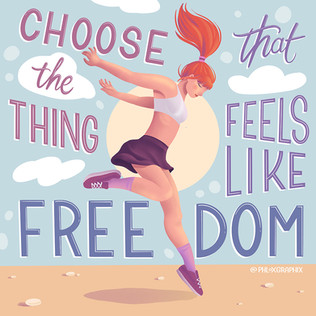 Choose the Thing that Feels Like Freedom! - Lettering Illustration