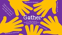 Pentecost Trail - Gather