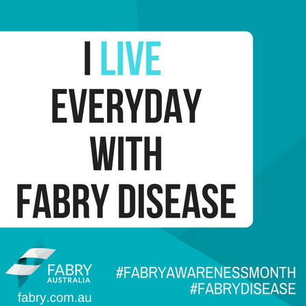 I Live Everyday With Fabry Disease