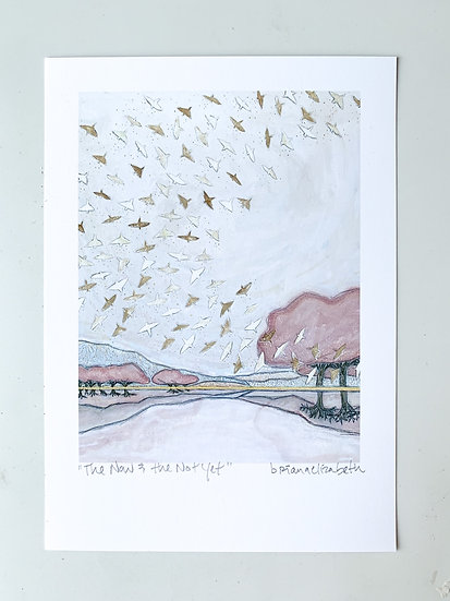 """The Now & the Not Yet"" 5x7"" unframed print"