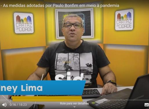 Em Cartaz - As medidas adotadas por Paulo Bonfim em meio à pandemia