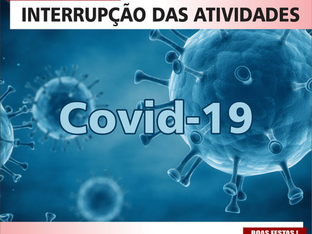 INTERRUPÇÃO DAS ATIVIDADES por consequência da pandemia