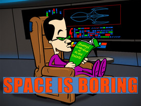 SPACE IS BORING