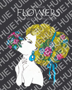 Death Of Flowers: The Story of A Murderer