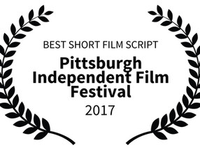 BEST SHORT FILM SCRIPT AT THE PITTSBURGH INDEPENDENT FILM FESTIVAL