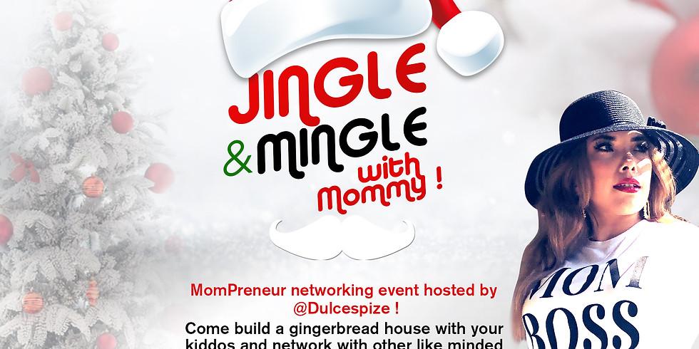 Jingle & Mingle with Mommy !