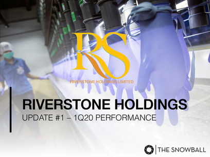 Riverstone Holdings | 1Q20 Business Update