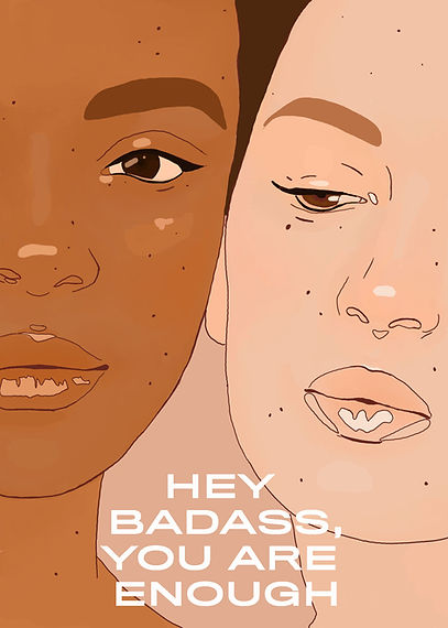 Hey Badass, You Are Enough