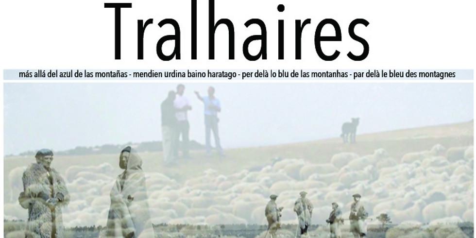 Tralhaires, per-delà lo blu de las Montanhas | mendien urdina baino haratago