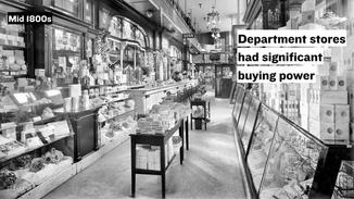 Department stores began purchasing directly from the manufacturer (versus a supplier). They purchased in large quantities, and learned how to manage vast amounts of merchandise.