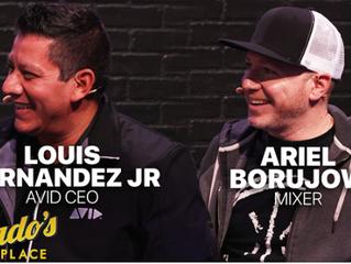 AVID CEO LOUIS HERNANDEZ JR. & MIXER ARIEL BORUJOW PENSADO'S PLACE
