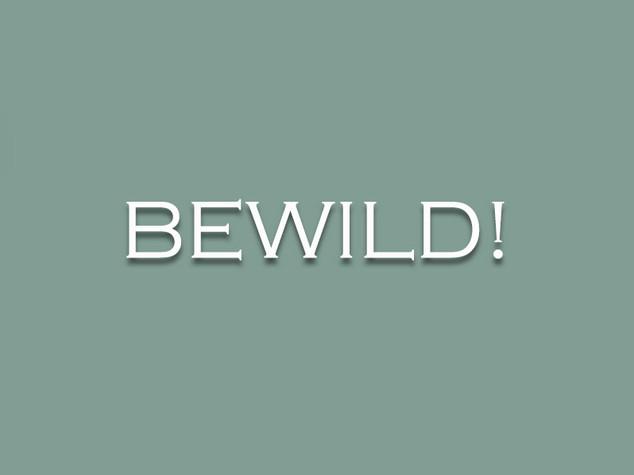 BeWild!