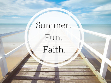 Why Summer is a Great Time to Spread Faith