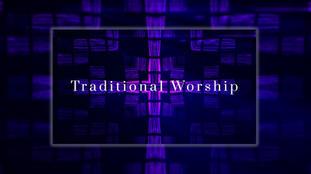 Traditional Worship at 11am