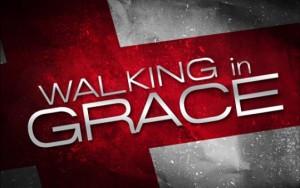 Walking in Grace: a re-orientation